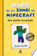 Di Rio De Um Zumbi Do Minecraft Uma Fam Lia Horripilante
