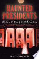 Haunted Presidents