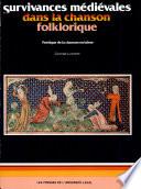 Survivances médiévales dans la chanson folklorique