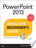 PowerPoint 2013 Absolute Beginner s Guide