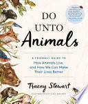 Do Unto Animals The More We Know About