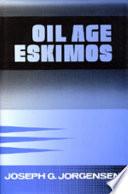 Oil Age Eskimos