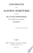 Concordance des Saintes Ecritures précédée des analyses chronologiques de l'Ancien et du Nouveau Testament