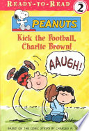 Kick The Football, Charlie Brown! : lucy continues to pull it away to...
