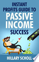 Instant Profits Guide To Passive Income Success