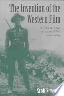 The Invention Of The Western Film : ...