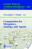 Computation for Metaphors  Analogy  and Agents