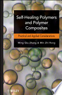 Self Healing Polymers and Polymer Composites