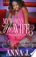 My Woman His Wife 3  Playing for Keeps