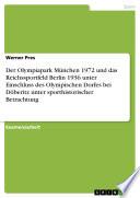 Der Olympiapark M  nchen 1972 und das Reichssportfeld Berlin 1936 unter Einschluss des Olympischen Dorfes bei D  beritz unter sporthistorischer Betrachtung