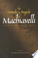 The Comedy and Tragedy of Machiavelli