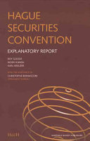 Explanatory Report on the Hague Convention on the Law Applicable to Certain Rights in Respect of Securities Held with an Intermediary