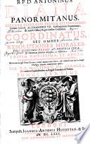 R.P.D. ANTONIUS DIANA PANORMITANUS, CLERICUS REGULARIS, DOCTOR CELEBERRIMUS, Coram S.D.N. ALEXANDRO VII. Episcoporum Examinator, & Sancti Officij Regni Siciliae Consultor, COORDINATUS, SEU OMNES RESOLUTIONES MORALES, EIUS IPSISSIMIS VERBIS AD PROPRIA LOCA, [et] Materias fideliter dispositae, ac distributae