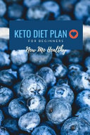 New Me Healthy Keto Diet Plan For Beginners