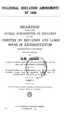 Vocational Education Amendments of 1968, Hearings Before the General Subcommittee on Education...on H.R. 16460