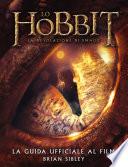Lo Hobbit  La desolazione di Smaug   La guida ufficiale al film