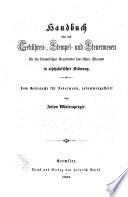Handbuch über das Gebühren, -Stempel- und Steuerwesen für die sämmtlichen Kronländer des oesterreichischen Staates in alphabetischer Ordnung