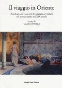 Il viaggio in Oriente  Antologia dei resoconti dei viaggiatori italiani nel mondo arabo nel XIX secolo