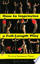 How to Improvise a Full Length Play