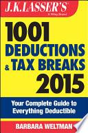 J K  Lasser s 1001 Deductions and Tax Breaks 2015