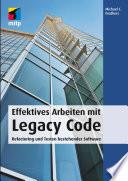Effektives Arbeiten mit Legacy Code