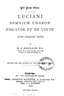 Luciani Somnium  Charon  Piscator  et De luctu  with Engl  notes by W E Heitland