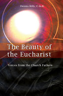 The Beauty of the Eucharist Voices Of Christianity S Distant Past Have