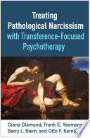 Treating Pathological Narcissism With Transference Focused Psychotherapy