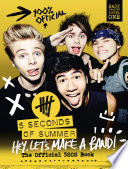 5 Seconds of Summer  Hey  Let   s Make a Band   The Official 5SOS Book