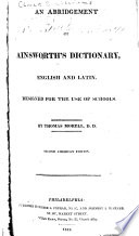 An Abridgement of Ainsworth s Dictionary  English and Latin