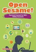Open Sesame! Password Journal for Kid's Online Accounts