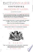 Dictionnaire universel francois et latin  contenant la signification et la definition tant des mots de l une   de l autre langue     Tome premier   septieme