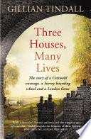 Three Houses  Many Lives