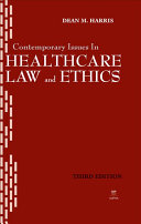 Contemporary Issues in Healthcare Law and Ethics