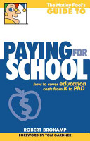 The Motley Fool s Guide to Paying for School