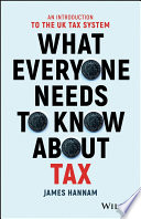What Everyone Needs To Know About Tax : you are what everyone needs to know...