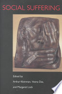 Social Suffering : depression, disease and torture, problems that result from...