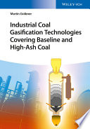 Industrial Coal Gasification Technologies Covering Baseline and High Ash Coal