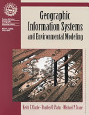 Geographic Information Systems and Environmental Modeling