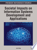 Societal Impacts On Information Systems Development And Applications : world in a variety of sectors, in...