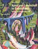 Kunst und Landschaft in Graub  nden
