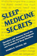 Sleep Medicine Secrets : the authors present key information on the...