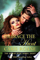 Embrace the Hunt  The Blood Rose Series 8