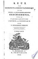 Keur van gedenkwaardige tafereelen uit de Noord- en Zuid-Nederlandsche geschiedenis, voor de vaderlansche jeugd en scholen