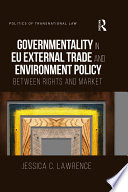 Governmentality in EU External Trade and Environment Policy