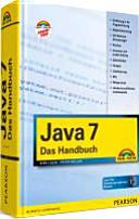 Java 7 Das Handbuch Einf Hrung In Die Programmierung Objektorientierung Gui Windows Anwendungen Dvd Java 7 Sdk Entwicklungsumgebungen Beispiele