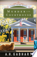 Murder at the Courthouse  The Hidden Springs Mysteries Book  1