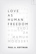 Love As Human Freedom Book PDF