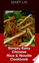 Simply Easy Chinese Rice   Noodles Recipes