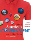 American Government and Politics Today  Essentials 2011   2012 Edition